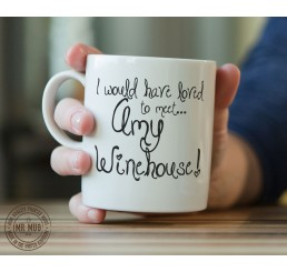 I would love to meet... Amy Winehouse! - Printed Ceramic Mug