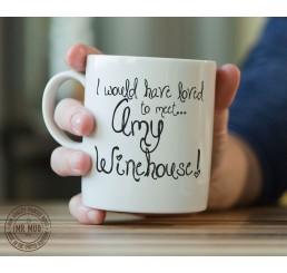 I would love to meet... Amy Winehouse! - Printed Ceramic Mug