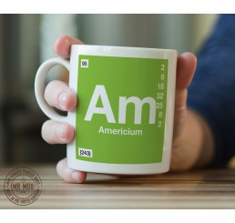 Scientific Mug featuring the Element and Symbol Americium - Printed Ceramic Mug