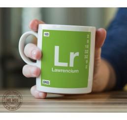 Scientific Mug featuring the Element and Symbol Lawrencium - Printed Ceramic Mug