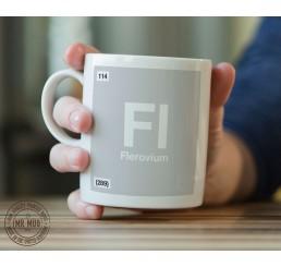 Scientific Mug featuring the Element and Symbol Flerovium - Printed Ceramic Mug