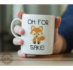 Oh for fox sake! - Printed Ceramic Mug