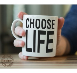 Choose Life - Printed Ceramic Mug