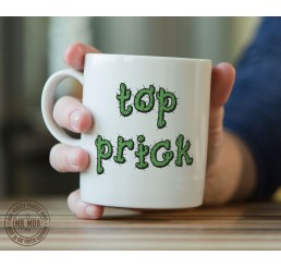 Top Pr!ck - Printed Ceramic Mug