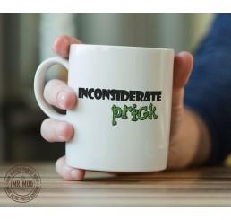 Inconsiderate pr!ck - Printed Ceramic Mug