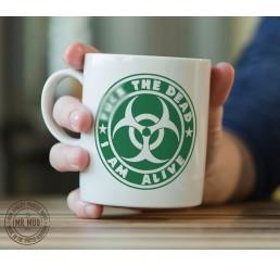 F**k the dead, I am alive - Printed Ceramic Mug