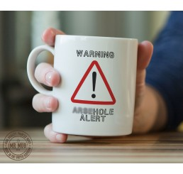 Warning! A**ehole alert - Printed Ceramic Mug