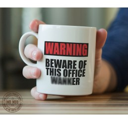 Warning, beware of this office W@*ker - Printed Ceramic Mug