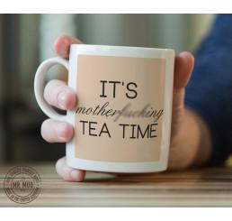 It's motherf**king tea time - Printed Ceramic Mug