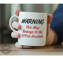 Warning This Mug Belongs to the Office A**ehole - Printed Ceramic Mug