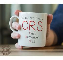I suffer from... CRS - Printed Ceramic Mug