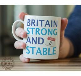 Britain Strong and Stable - Printed Ceramic Mug