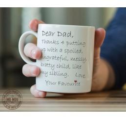 Dear Dad, Thanks 4 putting up with... - Printed Ceramic Mug