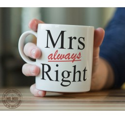 Mrs always Right - Printed Ceramic Mug