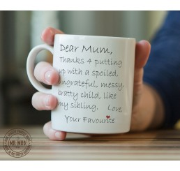 Dear Mum, Thanks 4 putting up with... - Printed Ceramic Mug